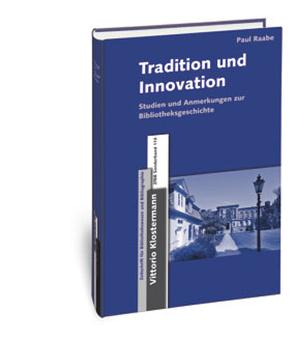 Tradition und Innovation von Raabe,  Paul, Ruppelt,  Georg