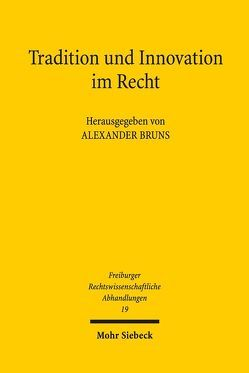 Tradition und Innovation im Recht von Bruns,  Alexander, Frisch,  Wolfgang, Krebber,  Sebastian, Merkt,  Hanno, Paal,  Boris P.