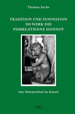 Tradition und Innovation im Werk des Pierre-Etienne Monnot von Fuchs,  Thomas