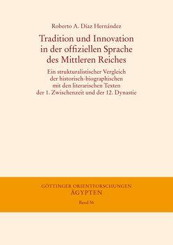 Tradition und Innovation in der offiziellen Sprache des Mittleren Reiches von Díaz Hernández,  Roberto A.
