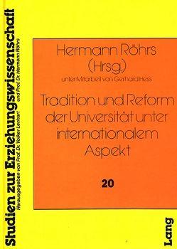 Tradition und Reform der Universität unter internationalem Aspekt von Heß,  Gerhard, Röhrs,  Hermann, zu Putlitz,  Freiherr Gisbert