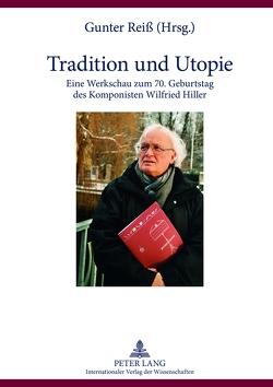 Tradition und Utopie von Reiß,  Gunter
