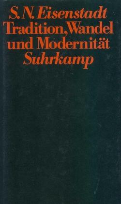 Tradition, Wandel und Modernität von Eisenstadt,  Shmuel N., Heintz,  Suzanne