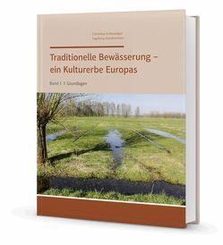 Traditionelle Bewässerung – ein Kulturerbe Europas von Leibundgut,  Christian, Vonderstrass,  Ingeborg