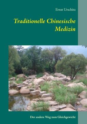 Traditionelle Chinesische Medizin von Urschitz,  Ernst