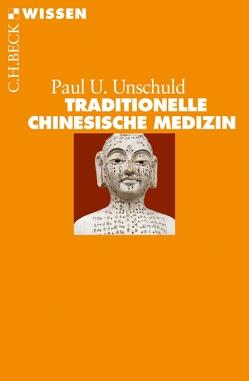Traditionelle Chinesische Medizin von Unschuld,  Paul U