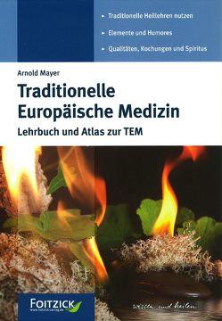 Traditionelle Europäische Medizin von Mayer,  Arnold