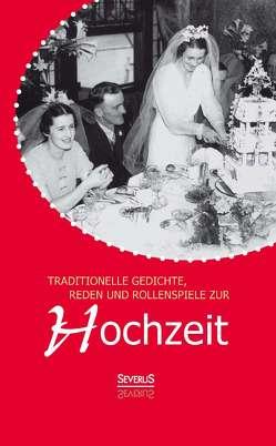 Traditionelle Gedichte, Reden und Rollenspiele zur Hochzeit von Wittmann,  Carl Friedrich