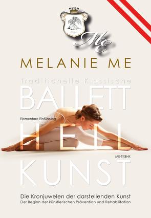 Traditionelle Klassische Ballettheilkunst von Me,  Melanie