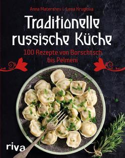 Traditionelle russische Küche von Kruglov,  Lena, Matershev,  Anna