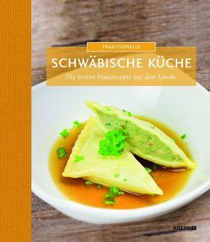 Traditionelle schwäbische Küche von Krenn,  Hubert, Riedmann,  Andreas