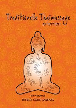Traditionelle Thaimassage erlernen von Ladewig,  Patrick Colin