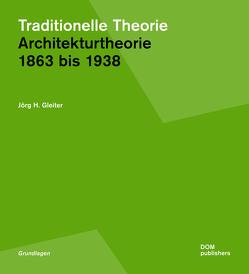 Traditionelle Theorie. 1863 bis 1938 von Gleiter,  Jörg H.