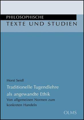 Traditionelle Tugendlehre als angwandte Ethik von Seidl,  Horst