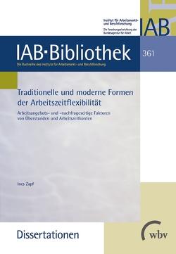 Traditionelle und moderne Formen der Arbeitszeitflexibilität von Zapf,  Ines