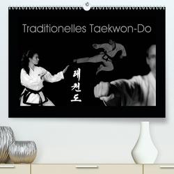 Traditionelles Taekwon-Do (Premium, hochwertiger DIN A2 Wandkalender 2021, Kunstdruck in Hochglanz) von kunkel fotografie,  elke
