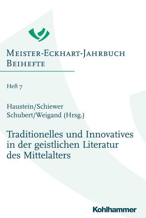 Traditionelles und Innovatives in der geistlichen Literatur des Mittelalters von Haustein,  Jens, Schiewer,  Regina, Schubert,  Martin, Weigand,  Rudolf Kilian