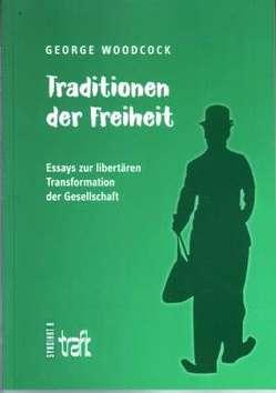 Traditionen der Freiheit von Woodcock,  Georg