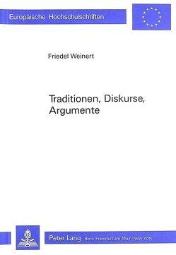 Traditionen, Diskurse, Argumente- von Weinert,  Friedel