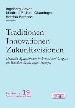 Traditionen – Innovationen – Zukunftsvisionen von Barabas,  Bettina, Geyer,  Ingeborg, Glauninger,  Manfred M.