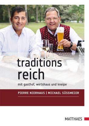 TraditionsReich von Nierhaus,  Pierre, Süßmeier,  Michael