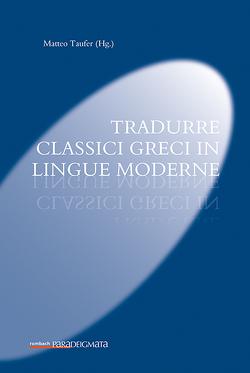 Tradurre classici greci in lingue moderne von Taufer,  Matteo