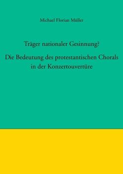 Träger nationaler Gesinnung? von Müller,  Michael Florian