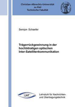Trägerrückgewinnung in der hochbitratigen optischen Inter-Satellitenkommunikation von Schaefer,  Semjon