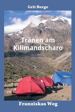Tränen am Kilimandscharo von Berge,  Grit