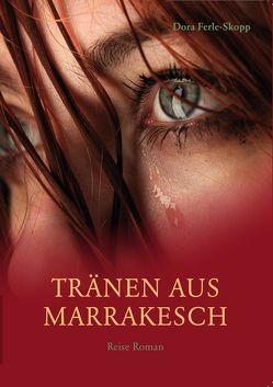 Tränen aus Marrakesch von Dagmar,  Ferle