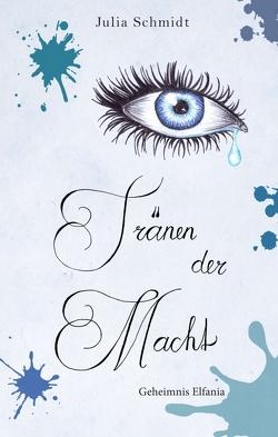 Tränen der Macht – Geheimnis Elfania von Schmidt,  Julia