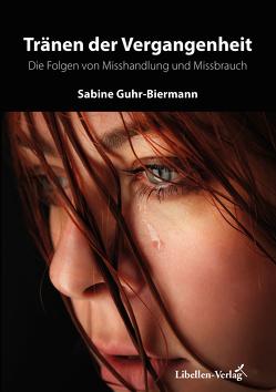 Tränen der Vergangenheit von Guhr-Biermann,  Sabine