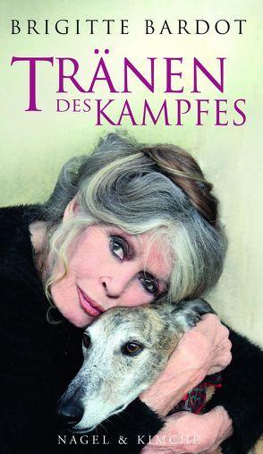 Tränen des Kampfes von Anne-Cécile,  Huprelle, Bardot,  Brigitte