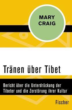 Tränen über Tibet von Craig,  Mary, Julius,  Liselotte