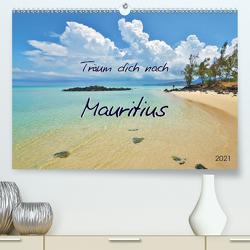 Träum dich nach Mauritius (Premium, hochwertiger DIN A2 Wandkalender 2021, Kunstdruck in Hochglanz) von Heußlein,  Jutta