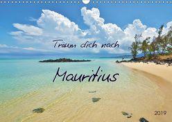 Träum dich nach Mauritius (Wandkalender 2019 DIN A3 quer) von Heußlein,  Jutta