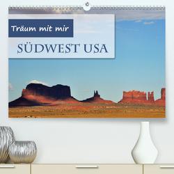 Träum mit mir – Südwest USA (Premium, hochwertiger DIN A2 Wandkalender 2020, Kunstdruck in Hochglanz) von Krüger,  Doris