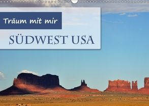 Träum mit mir – Südwest USA (Wandkalender 2018 DIN A3 quer) von Krüger,  Doris