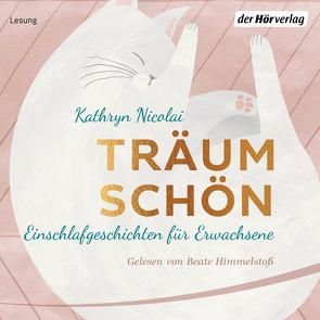 Träum schön von Himmelstoss, ,  Beate, Nicolai,  Kathryn, Schmidt,  Sibylle