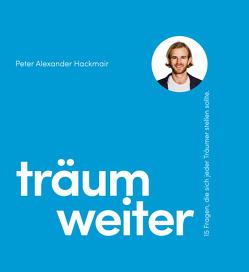Träum weiter von Hackmair,  Peter Alexander