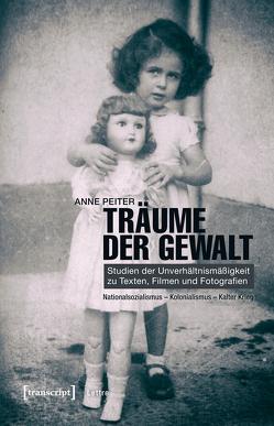 Träume der Gewalt von Peiter,  Anne D.