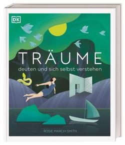 Träume deuten und sich selbst verstehen von Beuchelt,  Wolfgang, March-Smith,  Rosie, Rüßmann,  Brigitte