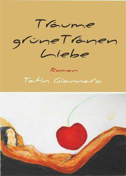 Träume, grüne Tränen, Liebe von Giannaro,  Tatin