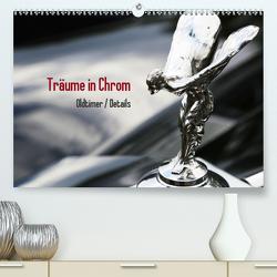 Träume in Chrom – Oldtimer Details (Premium, hochwertiger DIN A2 Wandkalender 2021, Kunstdruck in Hochglanz) von Endl / Histonauten,  Thomas