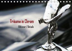Träume in Chrom – Oldtimer Details (Tischkalender 2019 DIN A5 quer) von Endl / Histonauten,  Thomas
