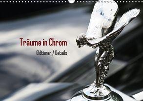 Träume in Chrom – Oldtimer Details (Wandkalender 2018 DIN A3 quer) von Endl / Histonauten,  Thomas