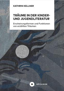 Träume in der Kinder- und Jugendliteratur von Kellner,  Kathrin