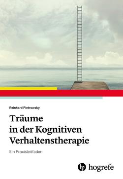 Träume in der Kognitiven Verhaltenstherapie von Pietrowsky,  Reinhard