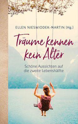 Träume kennen kein Alter von Nieswiodek-Martin,  Ellen