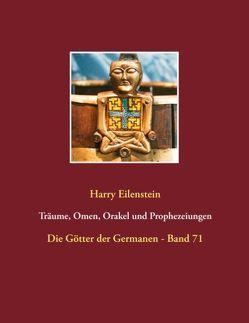 Träume, Omen, Orakel und Prophezeiungen von Eilenstein,  Harry